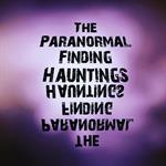 The Paranormal Finding Hauntings